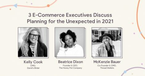 3-e-commerce-executives-discuss-planning-for-the-unexpected-in-2021