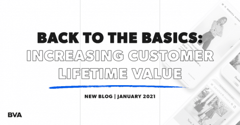 back-to-the-basics:-how-to-increase-customer-lifetime-value-in-2021