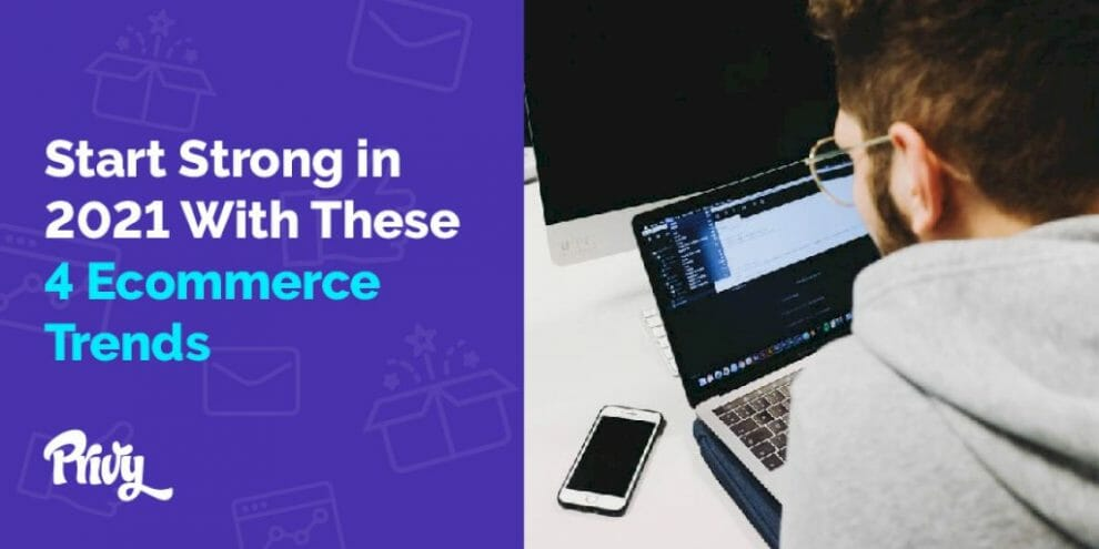 the-4-biggest-ecommerce-trends-to-look-out-for-in-2021-(and-how-you-can-take-advantage-of-them)