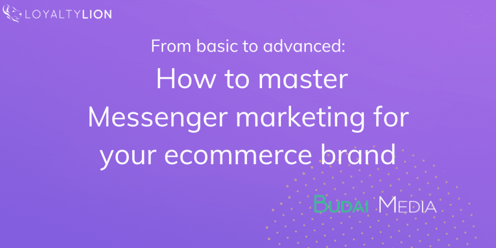 guest-post:-from-basic-to-advanced:-how-to-master-messenger-marketing-for-your-ecommerce-brand