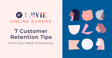 7-customer-retention-tips-from-our-amazing-women-in-ecommerce