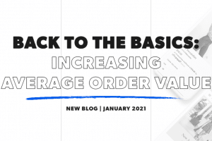 back-to-the-basics:-how-to-increase-your-ecommerce-store-average-order-value