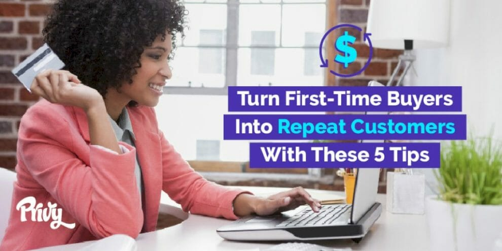 5-ways-to-turn-first-time-buyers-into-repeat-customers