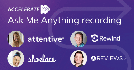 [recording]-accelerate-2021:-ask-me-anything-with-shoelace,-reviews.io,-rewind-and-attentive