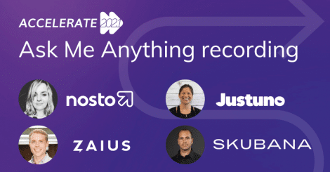 [recording]-accelerate-2021:-ask-me-anything-with-nosto,-skubana,-justuno-and-zaius