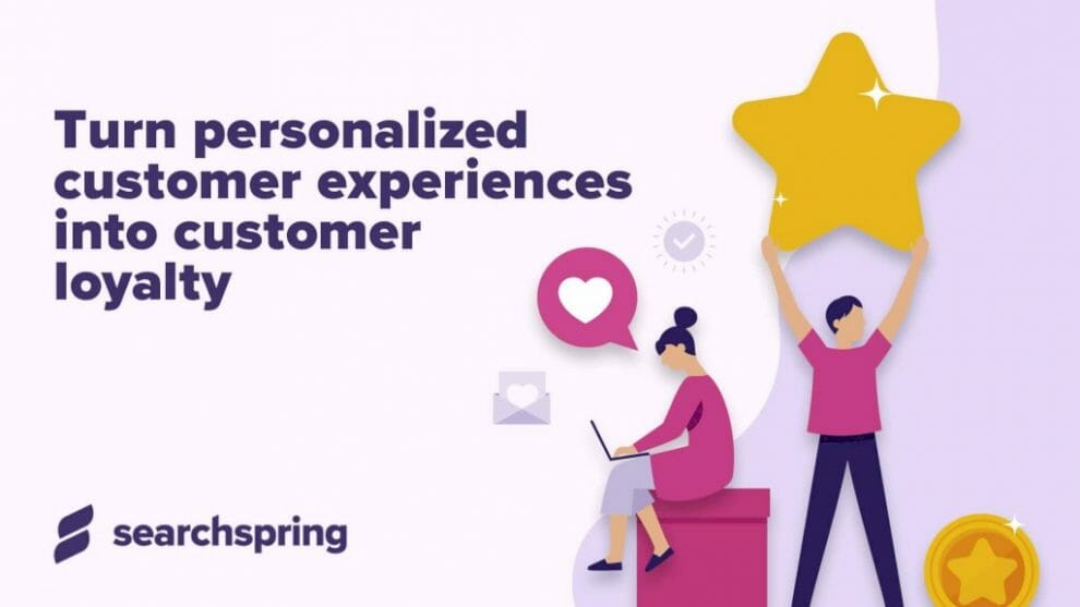 turn-personalized-customer-experiences-into-customer-loyalty