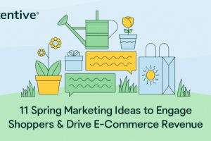 11-spring-marketing-ideas-to-engage-shoppers-&-drive-e-commerce-revenue