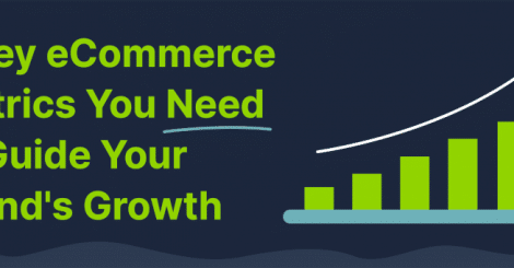 6-key-ecommerce-metrics-you-need-to-guide-your-brand's-growth