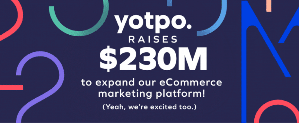 yotpo-raises-$230-million-to-accelerate-the-creation-of-an-all-in-one-marketing-platform