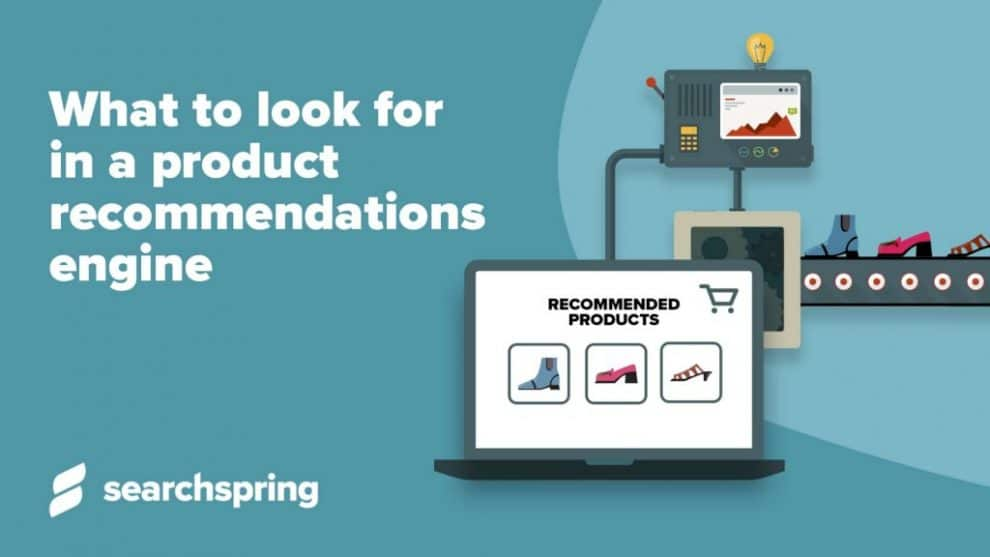what-to-look-for-in-a-product-recommendations-engine