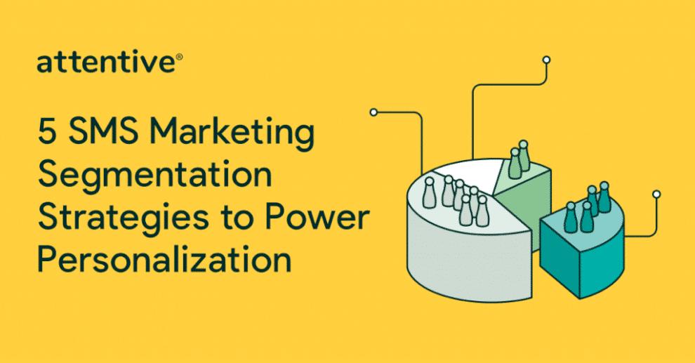 5-sms-marketing-segmentation-strategies-to-power-personalization
