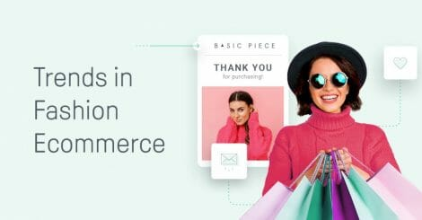 the-top-7-fashion-ecommerce-trends-(and-how-to-enable-them)