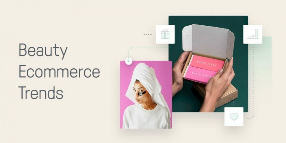 beauty-ecommerce-marketing:-the-must-know-trends-to-grow-your-beauty-brand