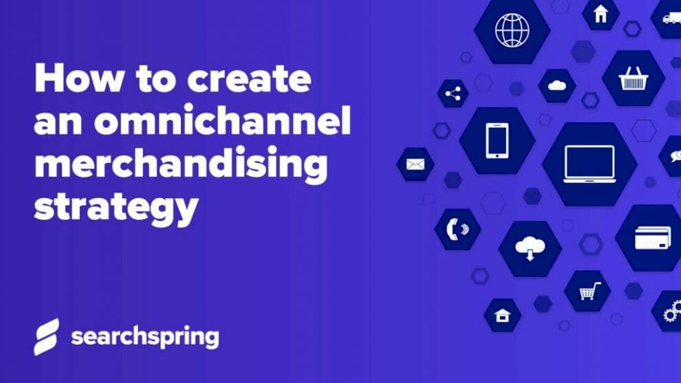 how-to-create-an-omnichannel-merchandising-strategy