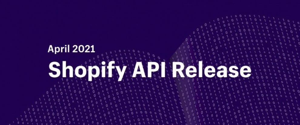 shopify-api-release:-april-2021