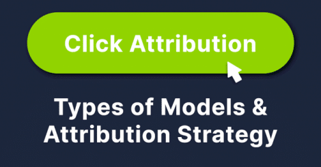 click-attribution:-types-of-models-&-attribution-strategy