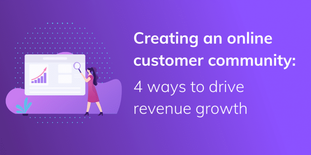 creating-an-online-customer-community:-4-ways-to-drive-revenue-growth