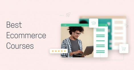 the-7-best-ecommerce-courses-we've-ever-seen