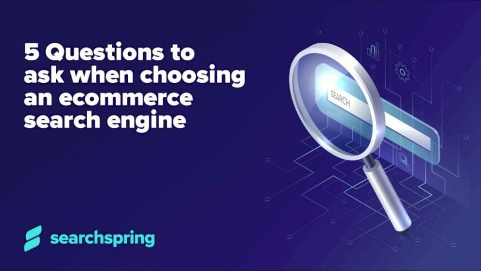 5-questions-to-ask-when-choosing-an-ecommerce-search-engine