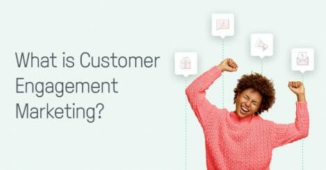 what-customer-engagement-marketing-is-(and-how-to-use-it)