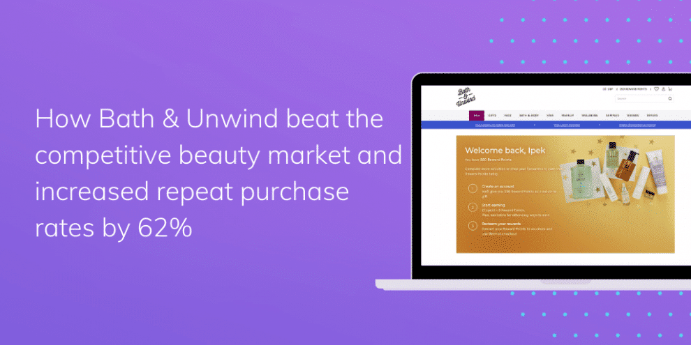 the-beauty-of-loyalty:-how-bath-&-unwind-beat-the-competitive-beauty-market-and-increased-repeat-purchase-rates-by-62%