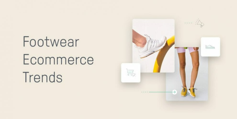 the-top-footwear-ecommerce-trends-that-will-dominate-the-industry