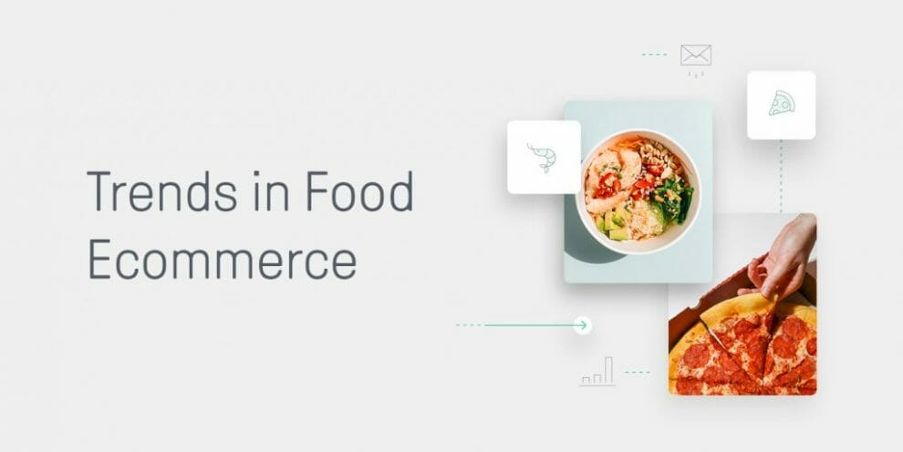 the-top-7-food-ecommerce-trends-(and-what-to-learn-from-them)-in-2021