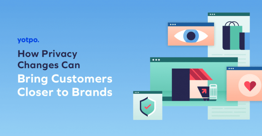 how-privacy-changes-can-bring-customers-closer-to-brands
