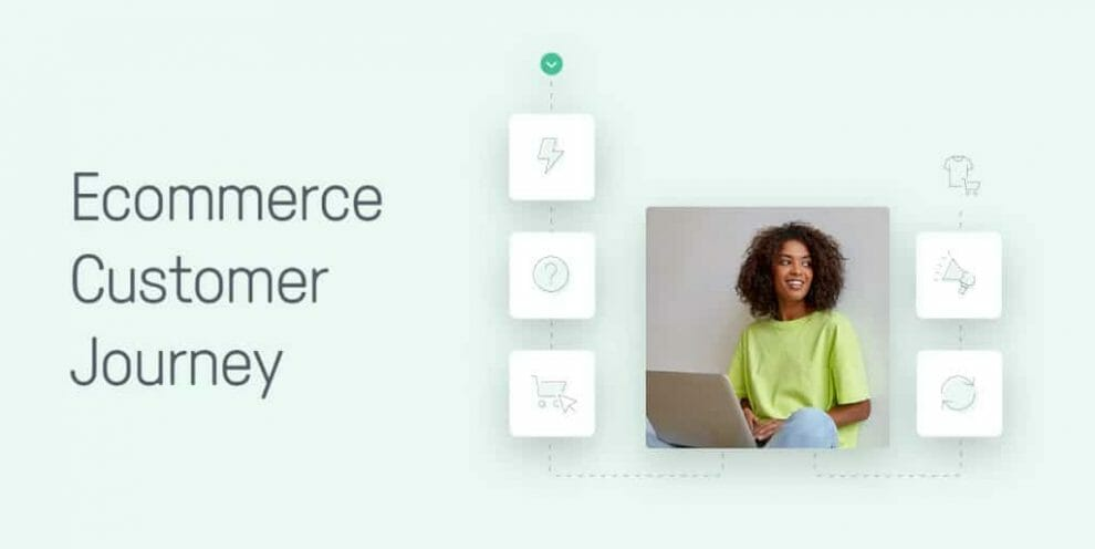 perfect-your-ecommerce-customer-journey-to-win-brand-advocates