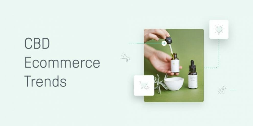 the-top-cbd-ecommerce-trends-to-tap-into-the-cbd-market