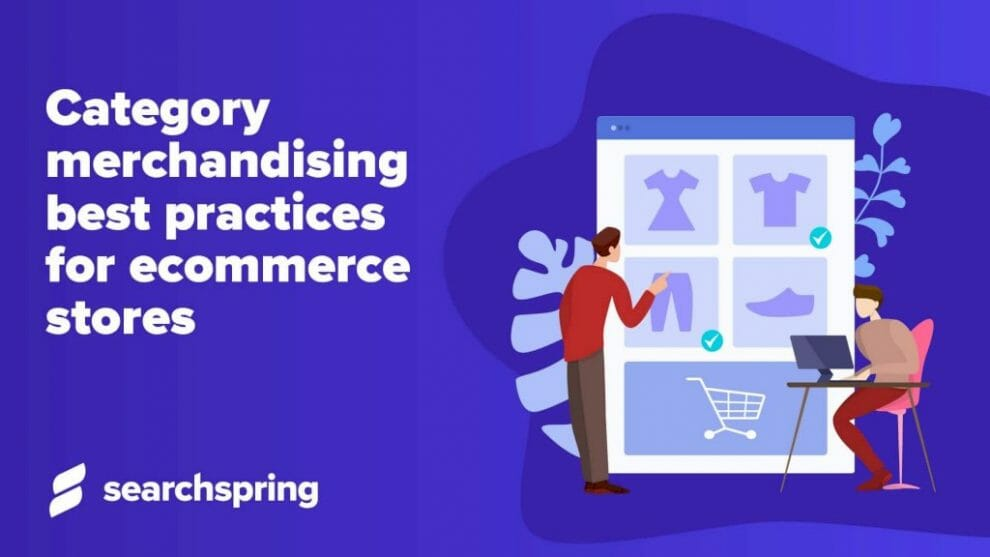 category-merchandising-best-practices-for-ecommerce-stores