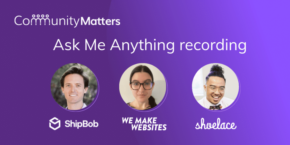 [recording]-community-matters:-ask-me-anything-with-shipbob,-we-make-websites-and-shoelace