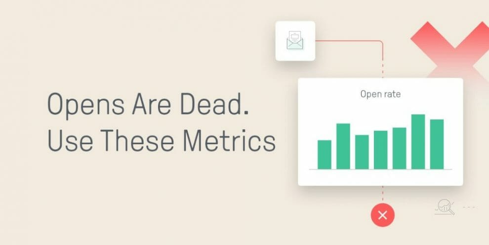 opens-are-dead:-here-are-the-metrics-that-matter