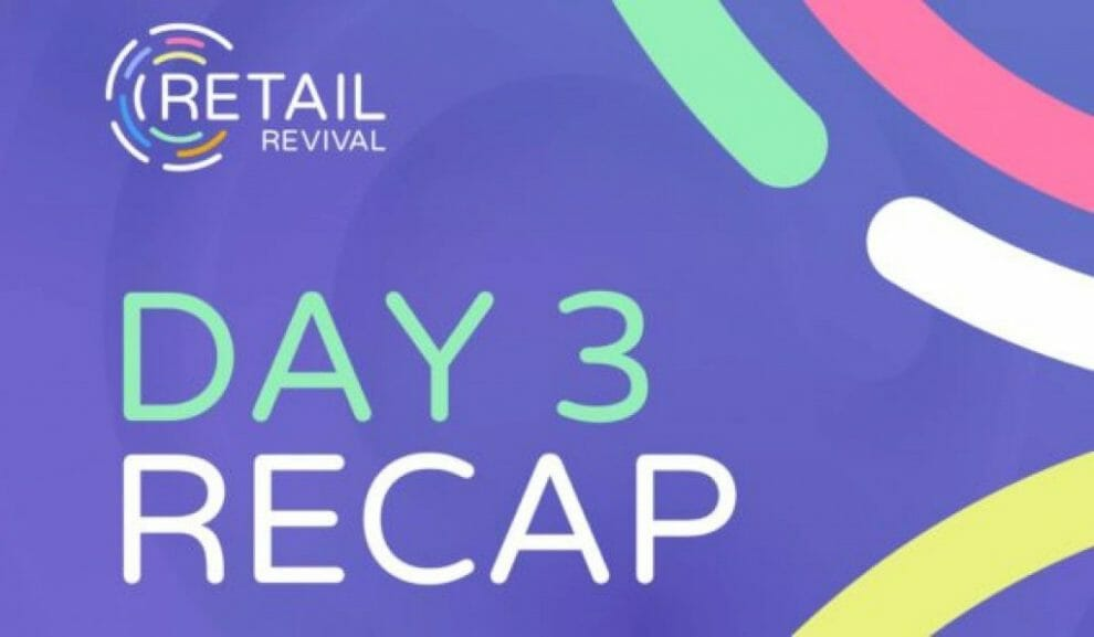 retail-revival-recap:-day-3-—-putting-the-customer-back-in-commerce