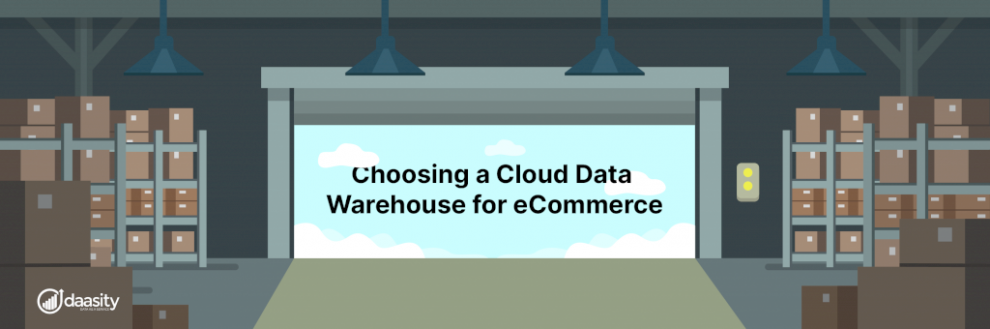 choosing-a-cloud-data-warehouse-for-ecommerce