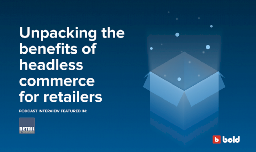 headless-unpacked:-the-benefits-of-api-powered-commerce-for-retailers