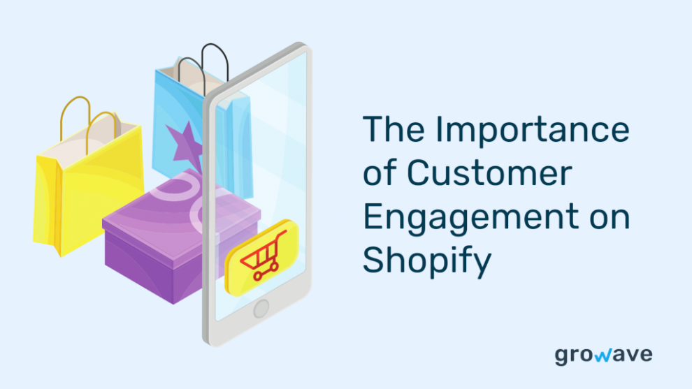 the-importance-of-customer-engagement-on-your-shopify-store