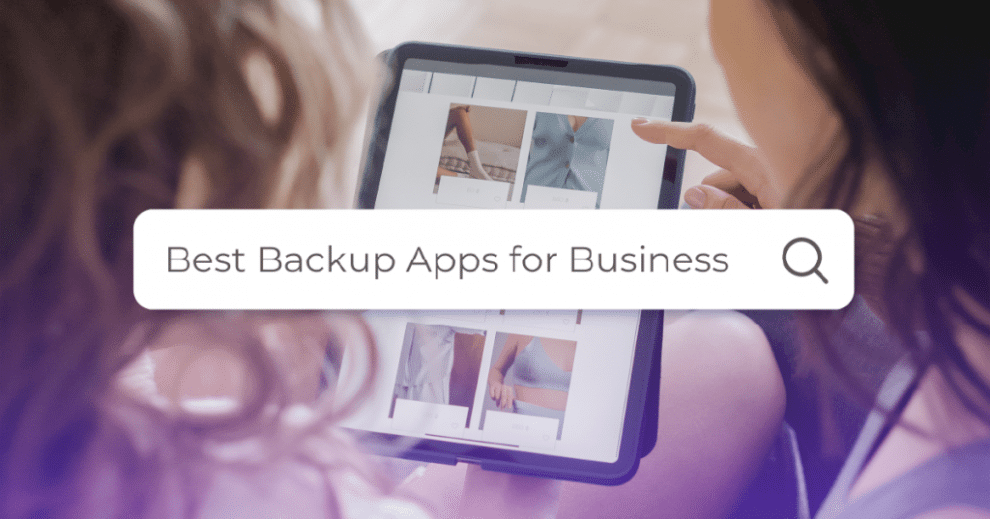 backup-apps-for-business:-how-to-choose-the-right-one