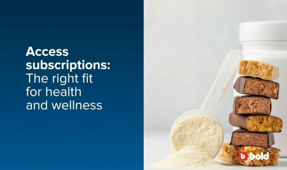 access-subscriptions:-transformational-growth-for-health-and-wellness-brands