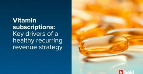 vitamin-subscriptions:-optimal-health-for-a-recurring-revenue-strategy