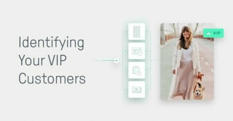 how-to-identify-(and-keep)-your-vip-customers