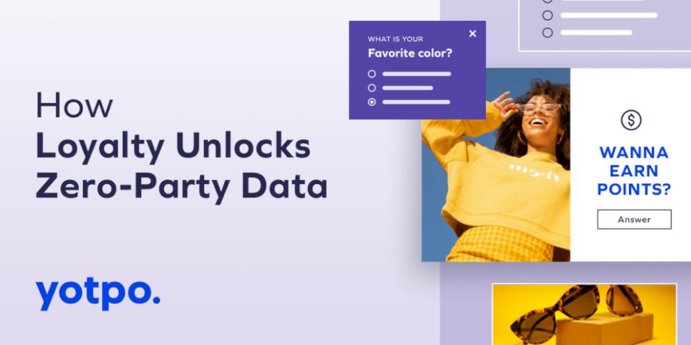 how-loyalty-unlocks-zero-party-data