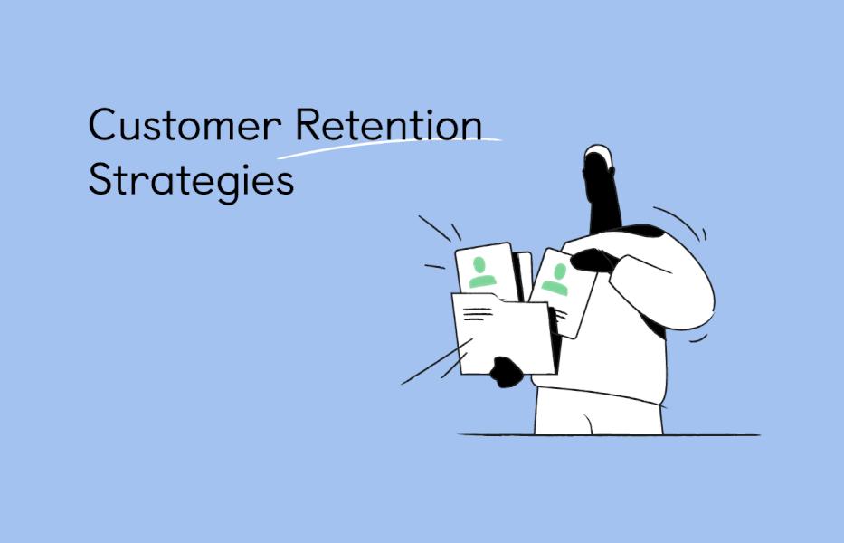 what-is-customer-retention?-[+7-effective-customer-retention-strategies]