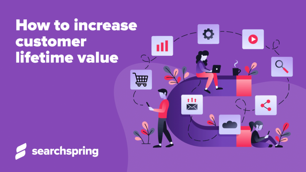 how-to-increase-customer-lifetime-value