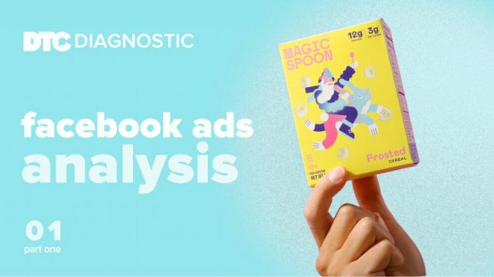 dtc-diagnostics-part-1:-magic-spoon-facebook-ads-analysis