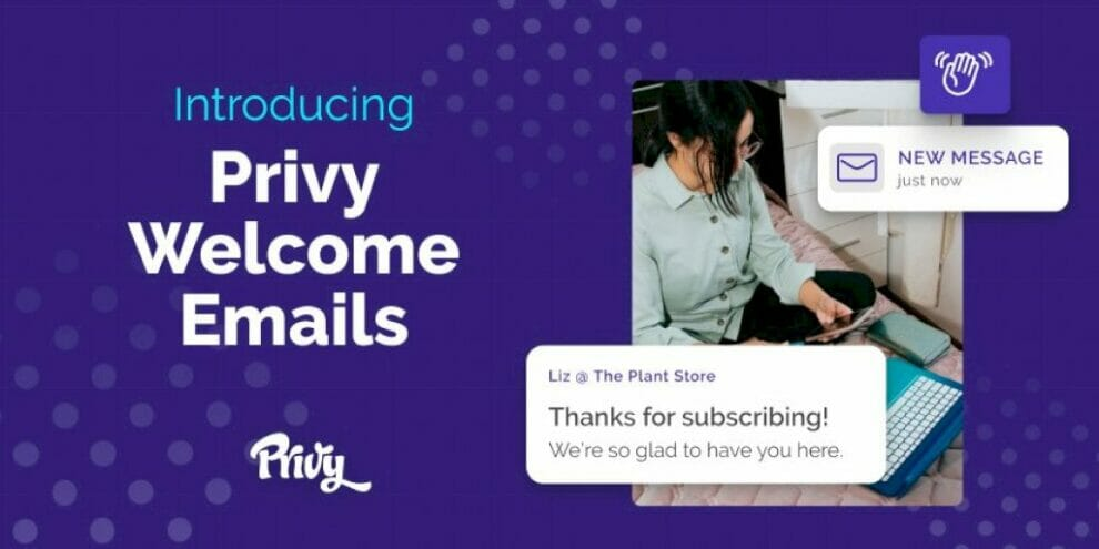 introducing-privy-welcome-emails:-the-easiest-way-to-turn-new-subscribers-into-engaged-customers