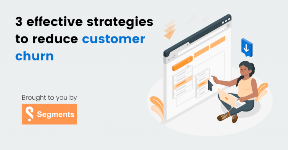 what-is-customer-churn?-3-effective-strategies-to-reduce-it