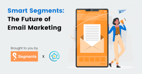 smart-segments:-the-future-of-email-marketing