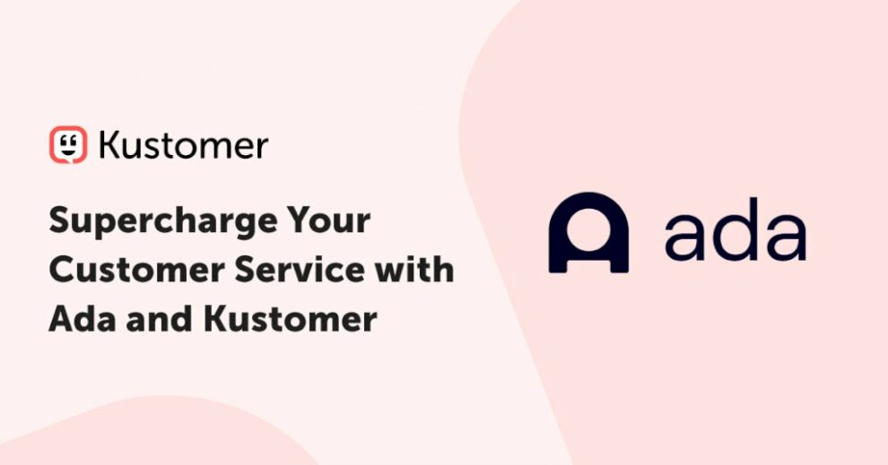 supercharge-your-customer-service-with-kustomer-and-ada
