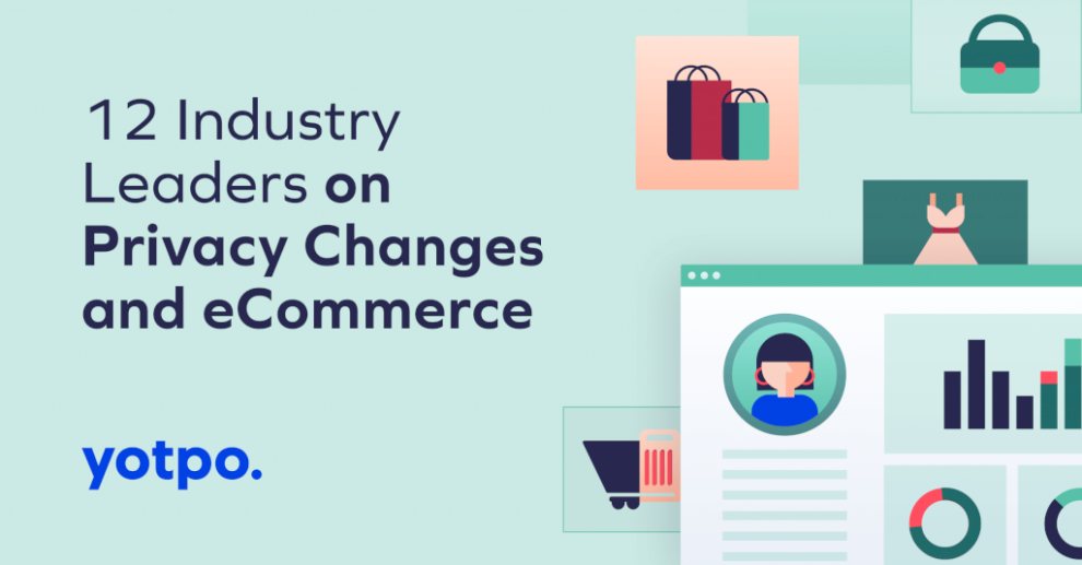 14-industry-leaders-on-privacy-changes-&-ecommerce